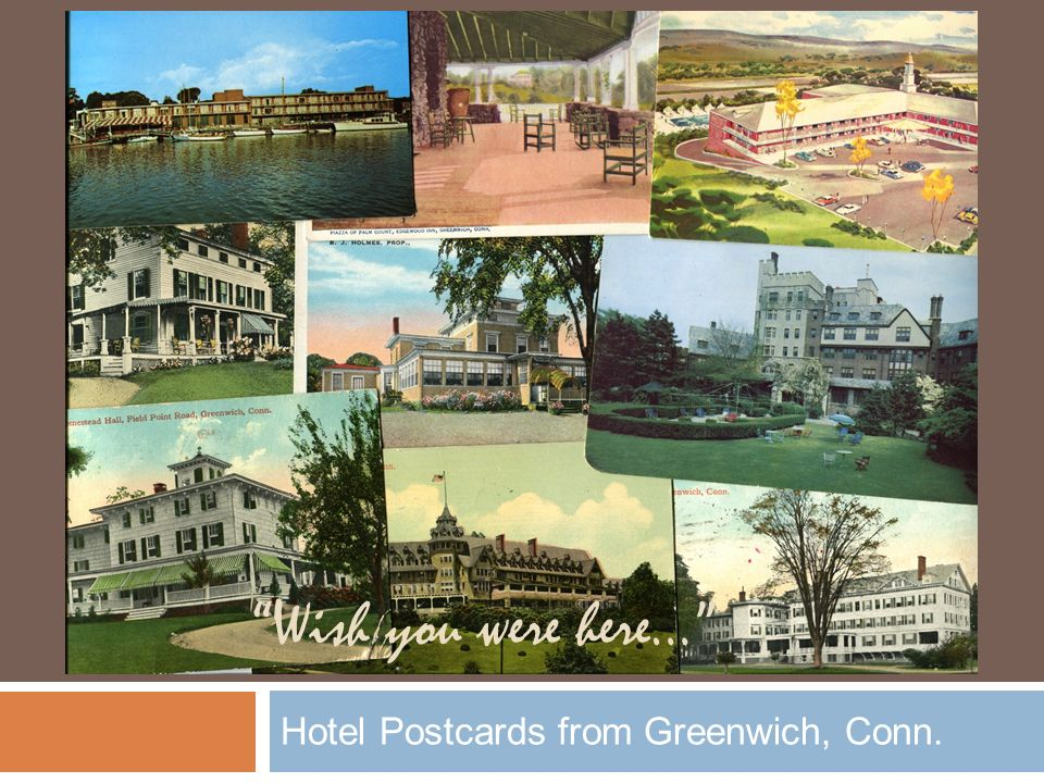 Hotel Postcards from Greenwich, Conn. Wish you were here…