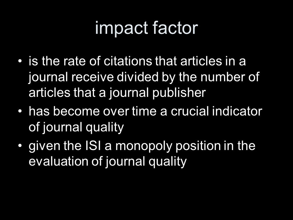 impact factor is the rate of citations that articles in a journal receive divided by the number of articles that a journal publisher has become over t