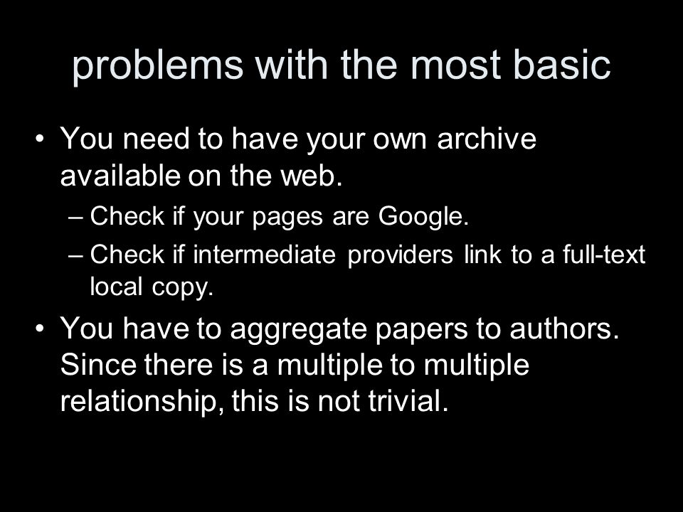 problems with the most basic You need to have your own archive available on the web.