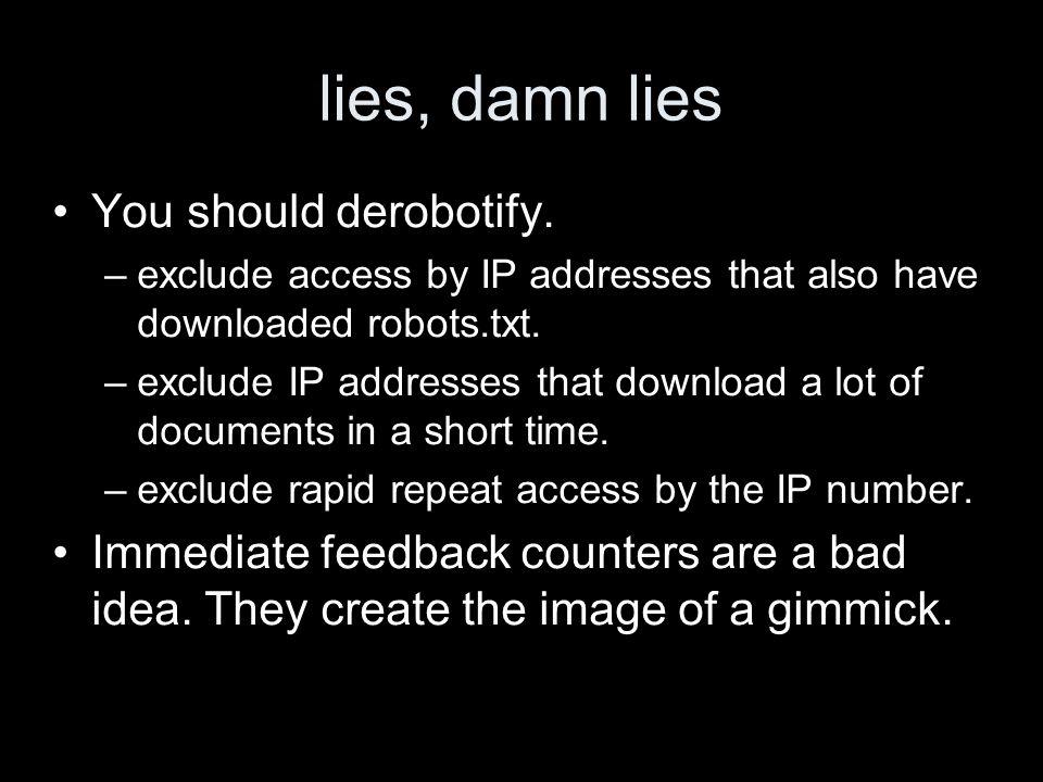 lies, damn lies You should derobotify.