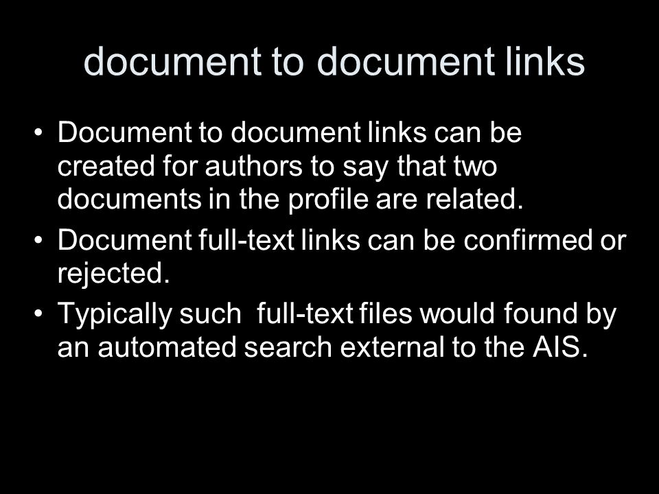 document to document links Document to document links can be created for authors to say that two documents in the profile are related. Document full-t