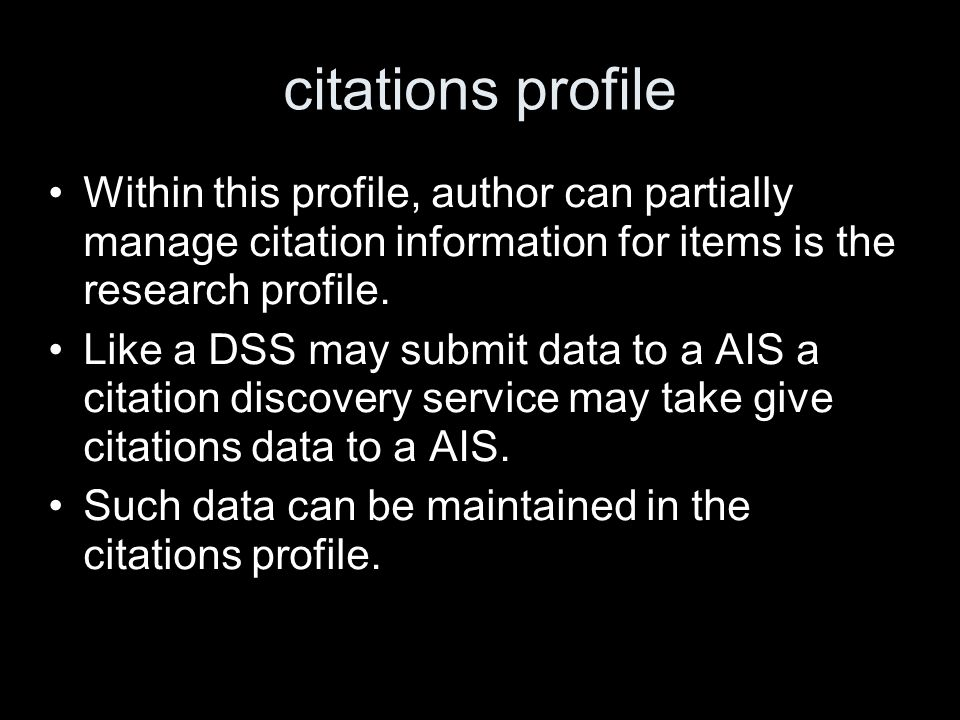 citations profile Within this profile, author can partially manage citation information for items is the research profile. Like a DSS may submit data