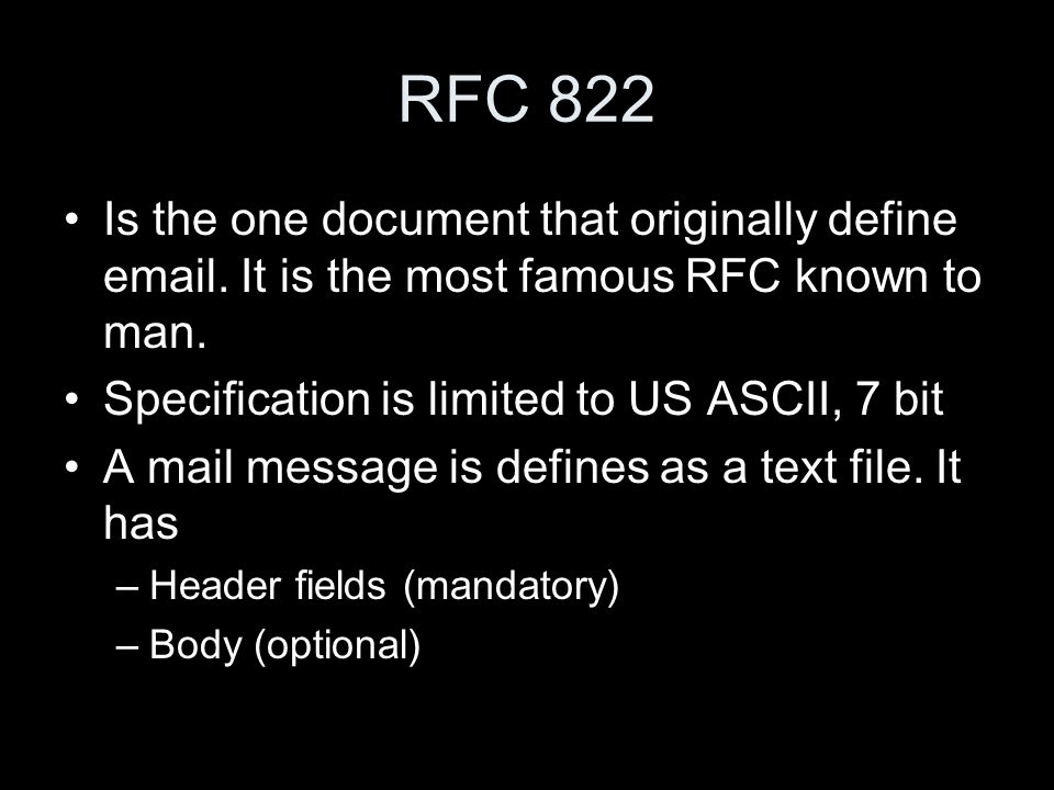 RFC 822 Is the one document that originally define email.