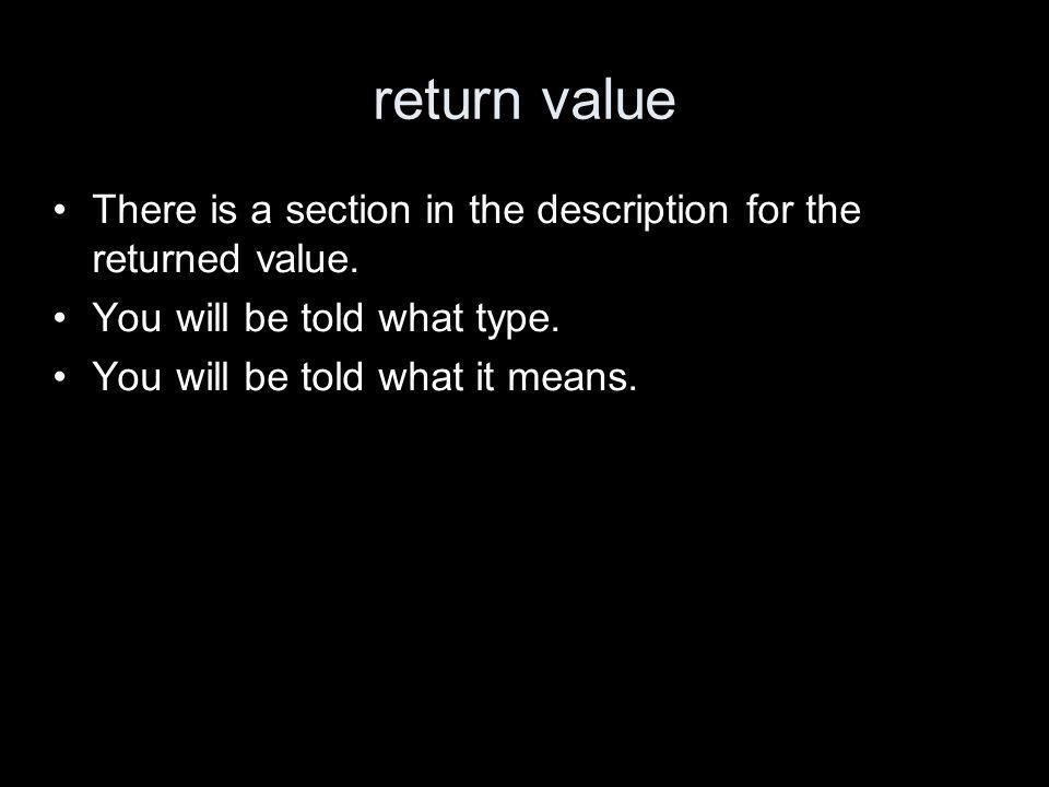 return value There is a section in the description for the returned value.