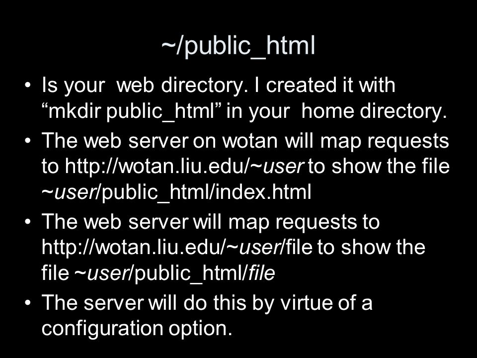 ~/public_html Is your web directory. I created it with mkdir public_html in your home directory.