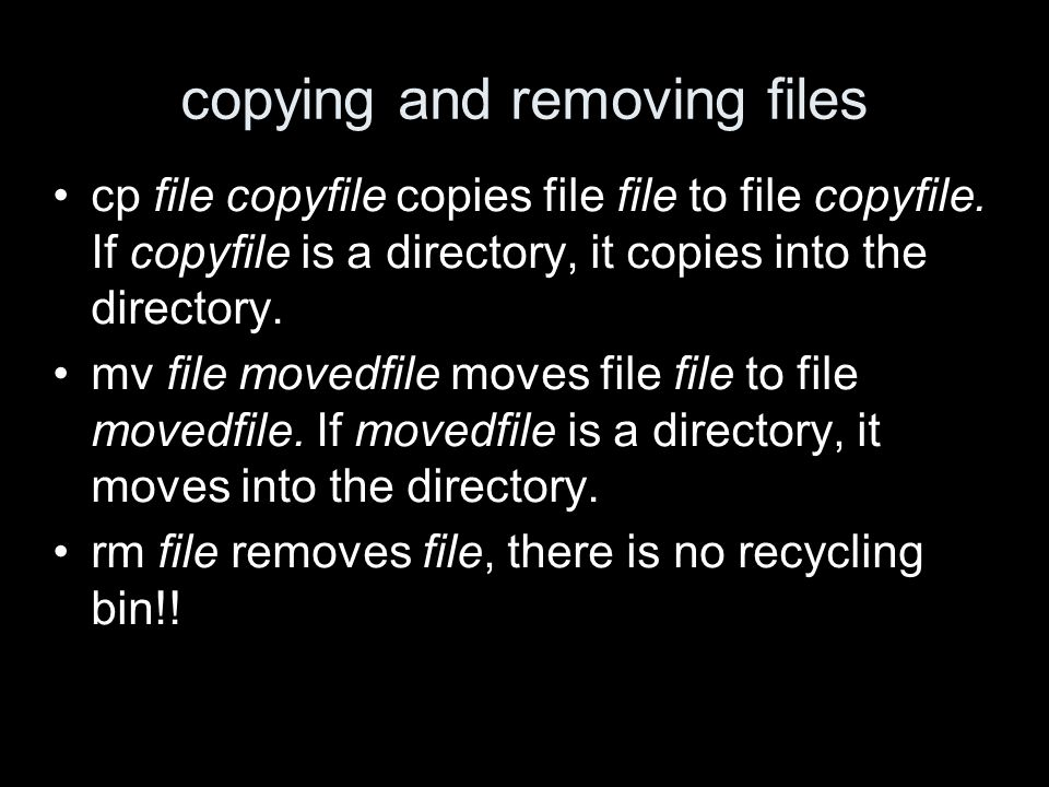copying and removing files cp file copyfile copies file file to file copyfile.