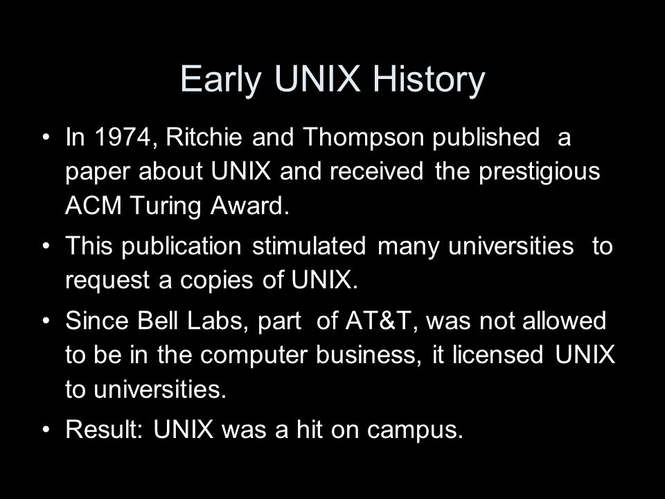 UNIX Structure The kernel is the core of the UNIX system, controlling the system hardware and performing various low-level functions.