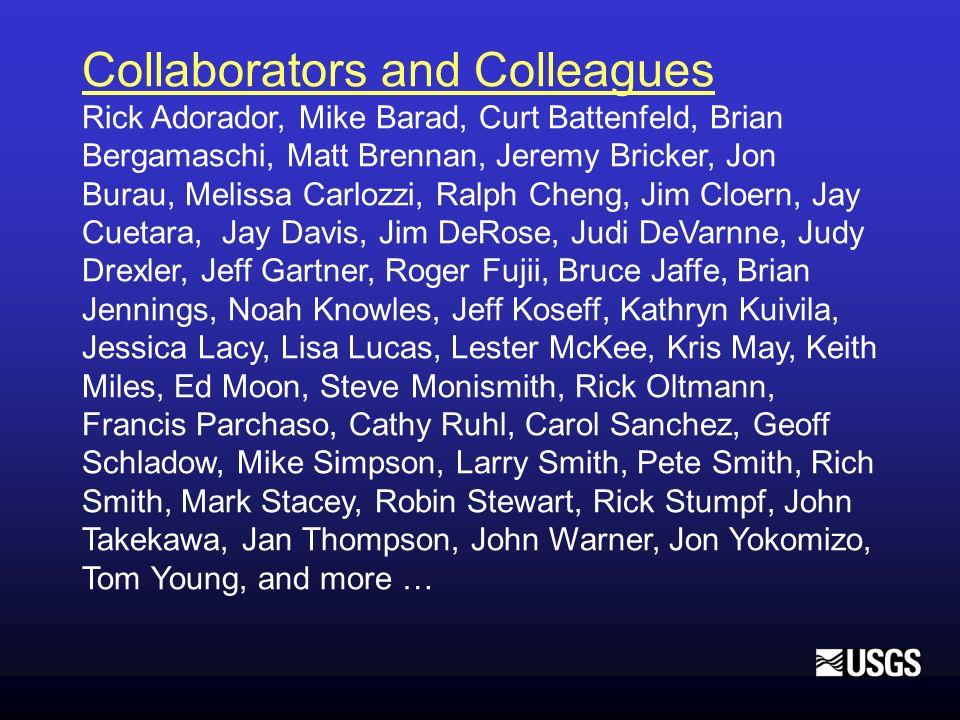 Collaborators and Colleagues Rick Adorador, Mike Barad, Curt Battenfeld, Brian Bergamaschi, Matt Brennan, Jeremy Bricker, Jon Burau, Melissa Carlozzi,