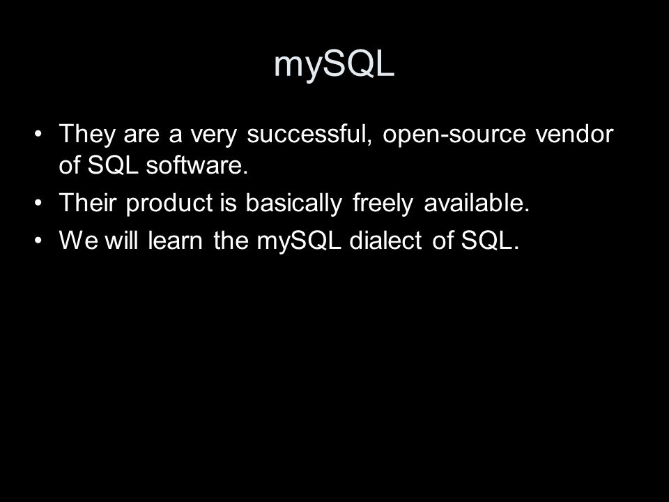 mySQL They are a very successful, open-source vendor of SQL software.
