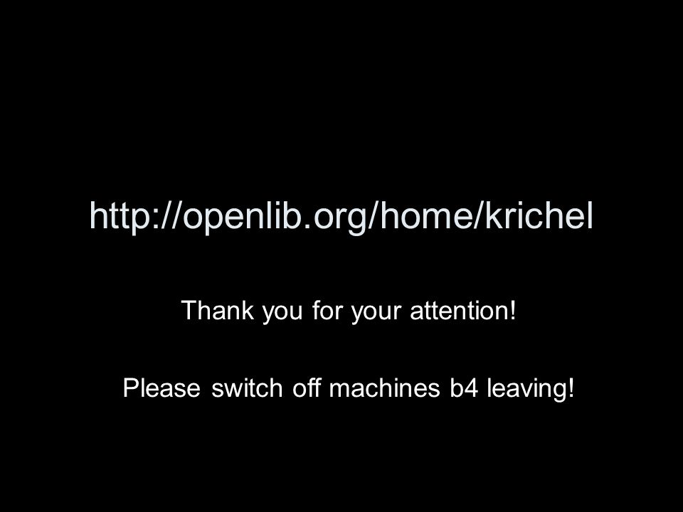 http://openlib.org/home/krichel Thank you for your attention.