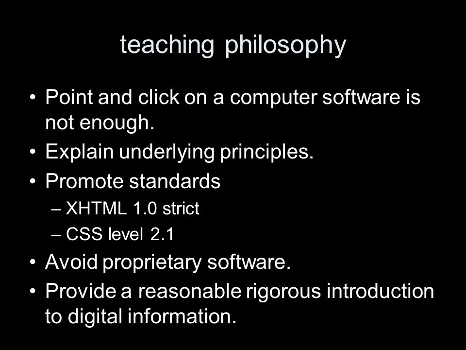 teaching philosophy Point and click on a computer software is not enough.