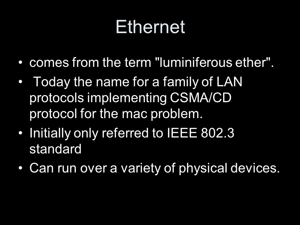 Ethernet comes from the term luminiferous ether .