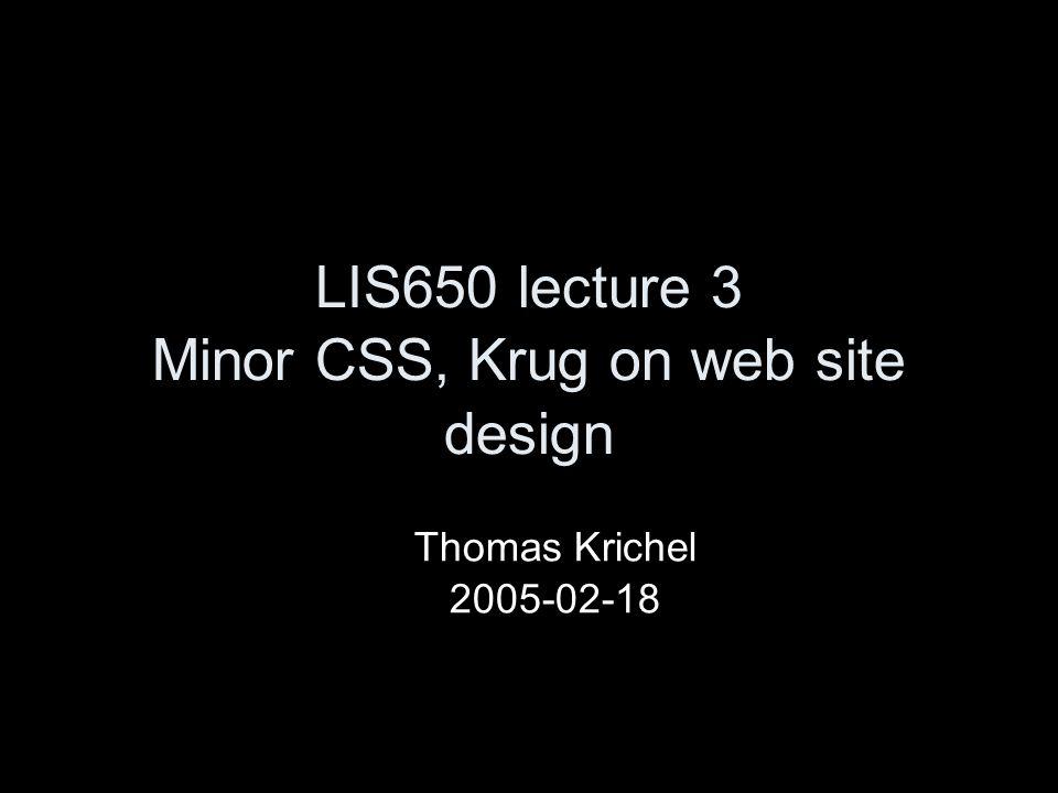 Krug s advice Create clear visual hierarchy.