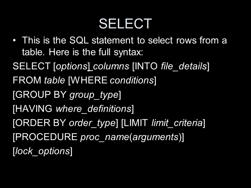 SELECT This is the SQL statement to select rows from a table.