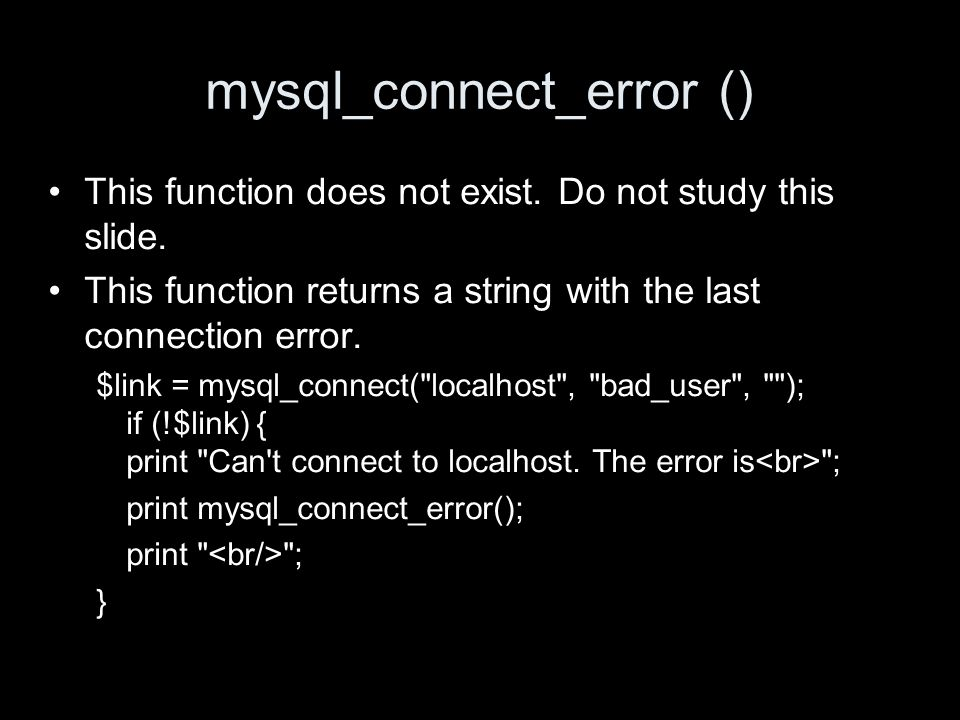 mysql_connect_error () This function does not exist.