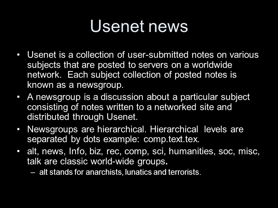 Usenet news Usenet is a collection of user-submitted notes on various subjects that are posted to servers on a worldwide network. Each subject collect