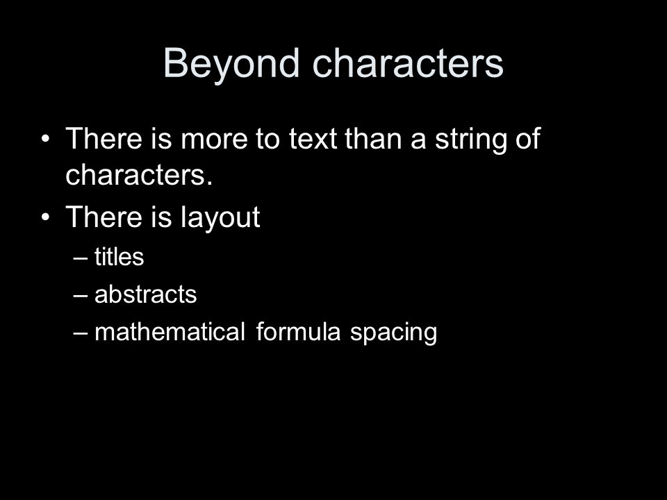 Beyond characters There is more to text than a string of characters.