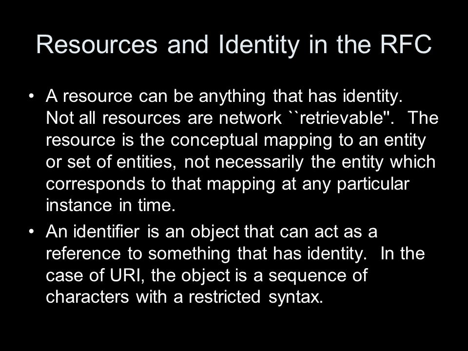 Resources and Identity in the RFC A resource can be anything that has identity.