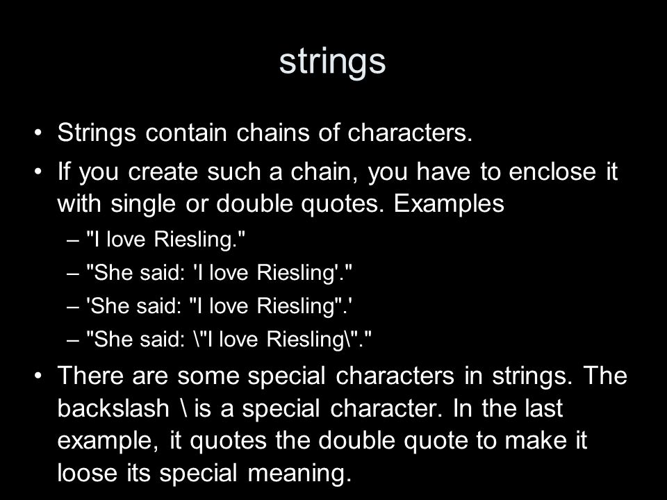 strings Strings contain chains of characters.