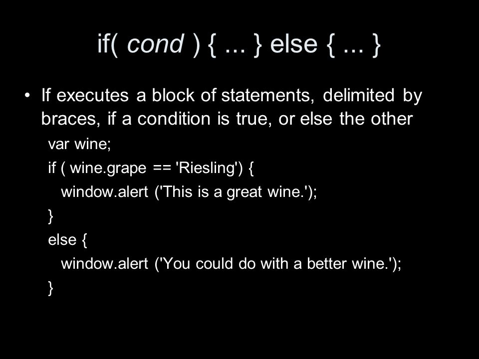 if( cond ) {...} else {...