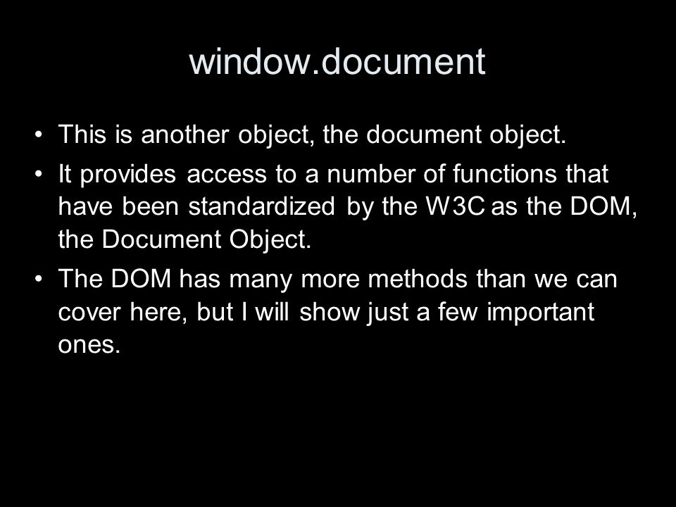 window.document This is another object, the document object.