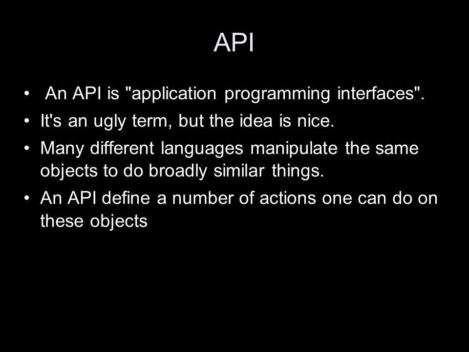 API An API is application programming interfaces .