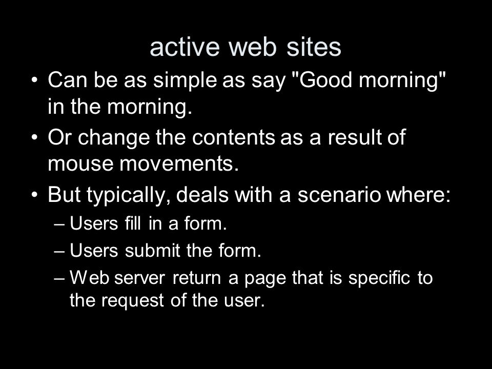 active web sites Can be as simple as say