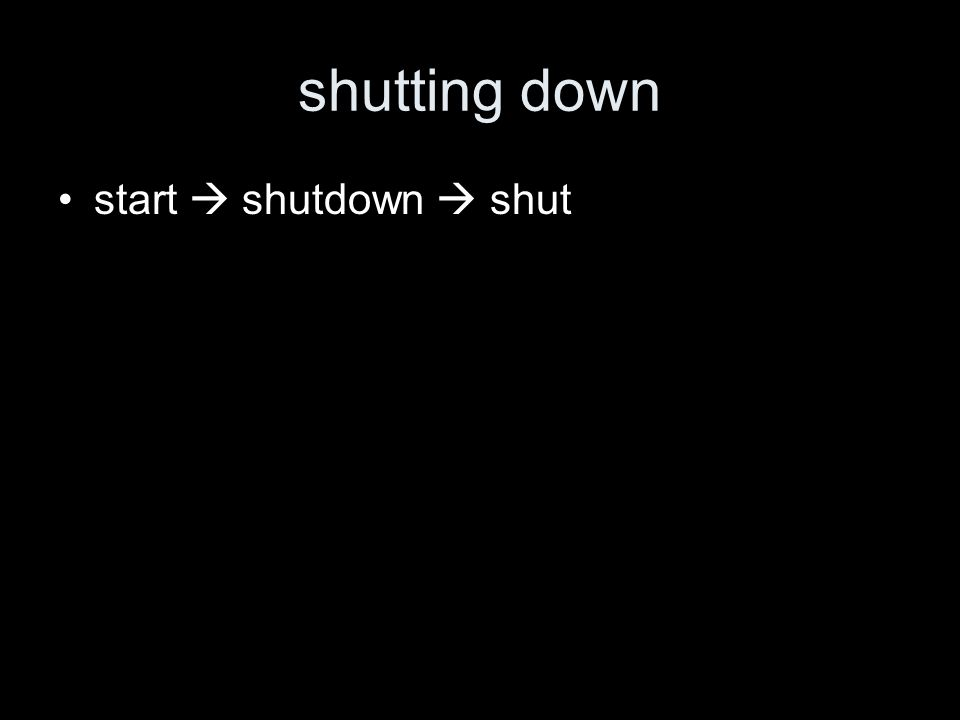 shutting down start shutdown shut