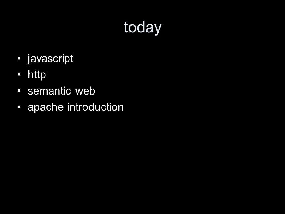 today javascript http semantic web apache introduction