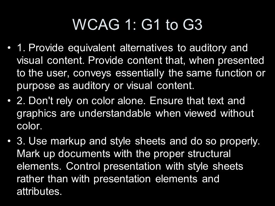 WCAG 1: G1 to G3 1.Provide equivalent alternatives to auditory and visual content.