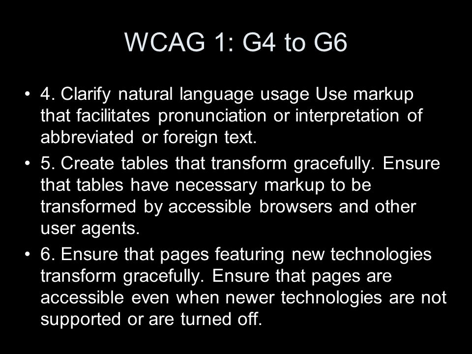 WCAG 1: G4 to G6 4.