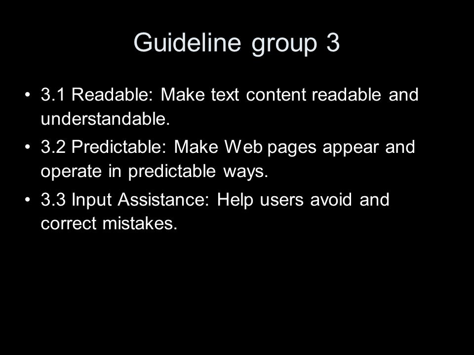 Guideline group 3 3.1 Readable: Make text content readable and understandable.