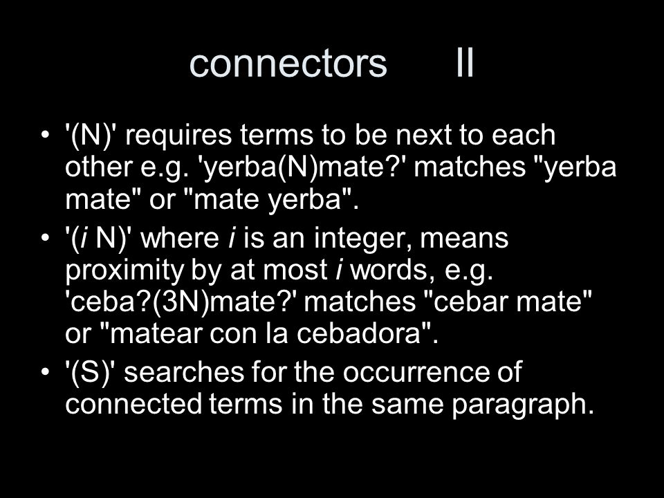 connectorsII (N) requires terms to be next to each other e.g.