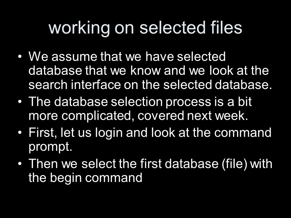working on selected files We assume that we have selected database that we know and we look at the search interface on the selected database.