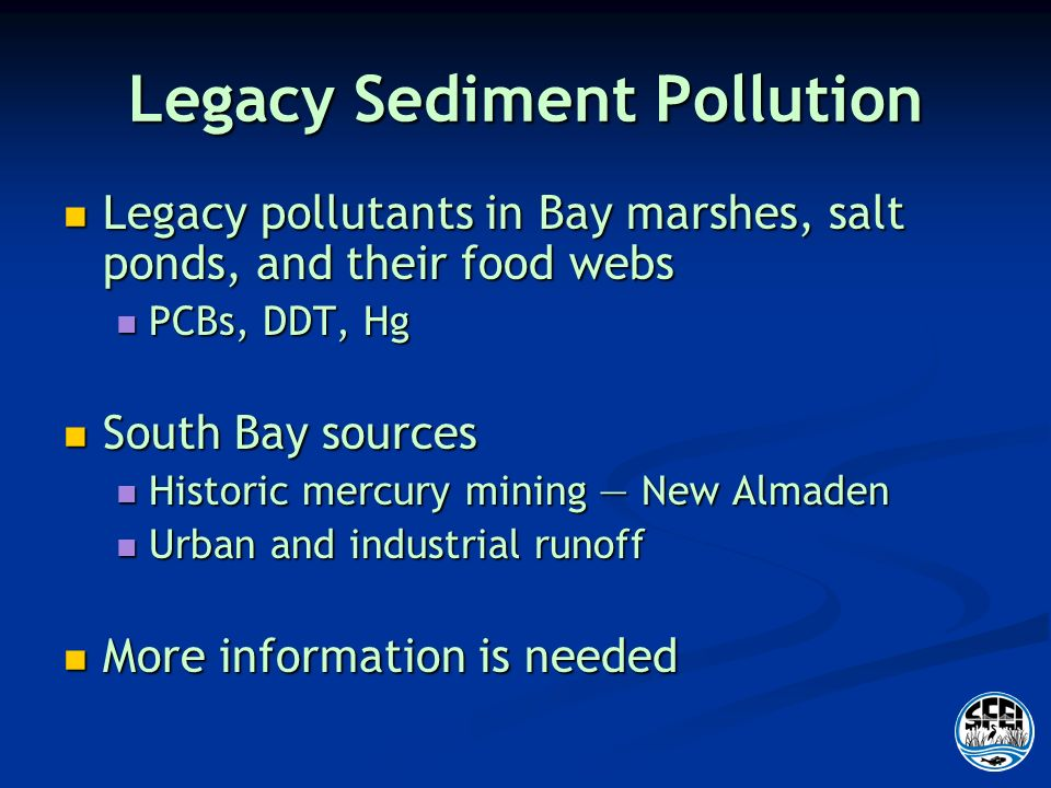 Legacy Sediment Pollution Legacy pollutants in Bay marshes, salt ponds, and their food webs Legacy pollutants in Bay marshes, salt ponds, and their fo