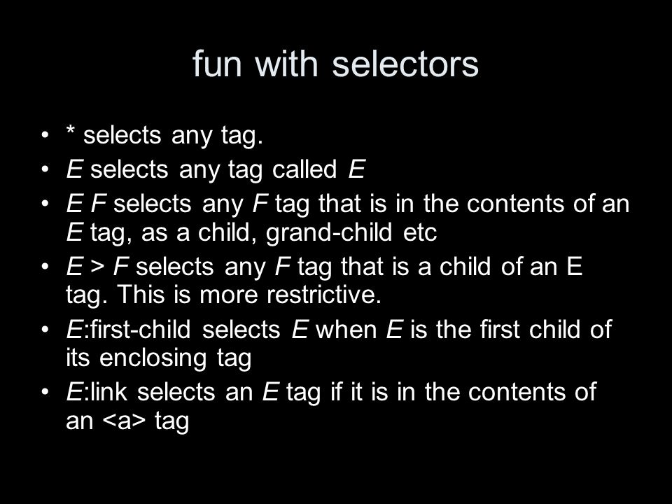 fun with selectors * selects any tag.