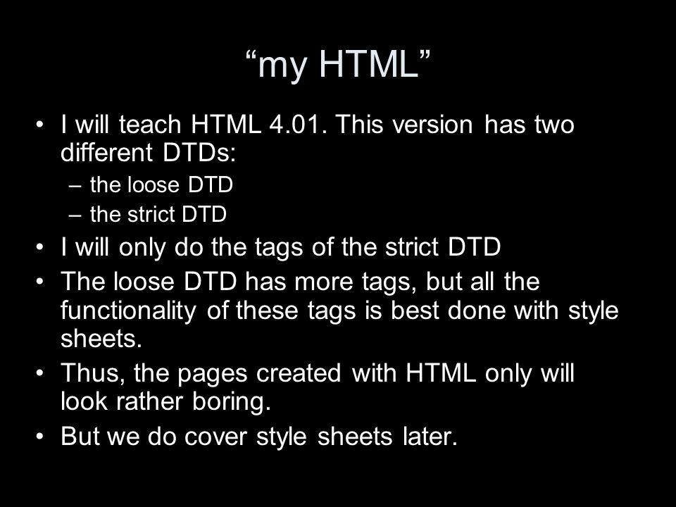 my HTML I will teach HTML 4.01.