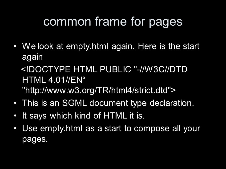 common frame for pages We look at empty.html again.