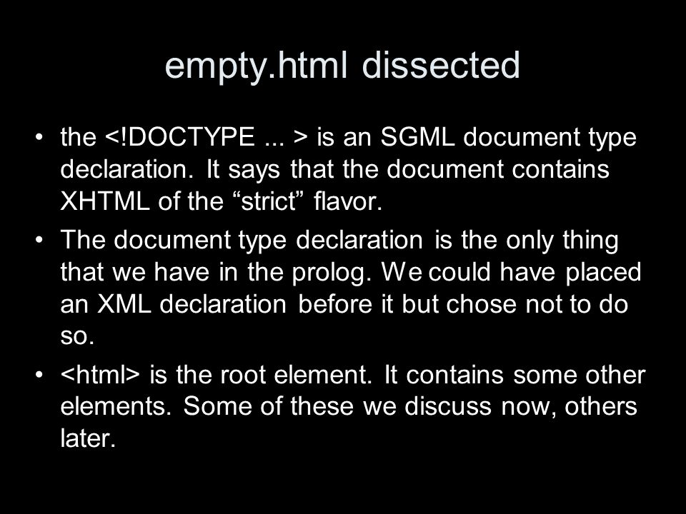 empty.html dissected the is an SGML document type declaration.