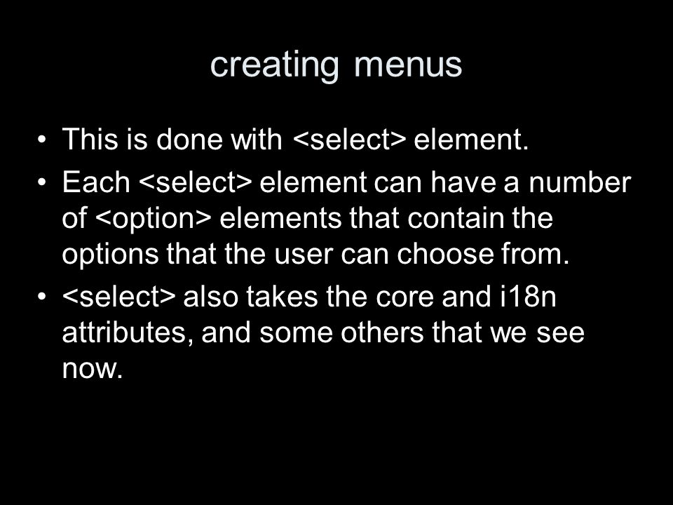 creating menus This is done with element.