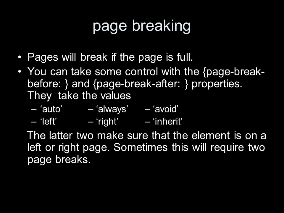 page breaking Pages will break if the page is full.