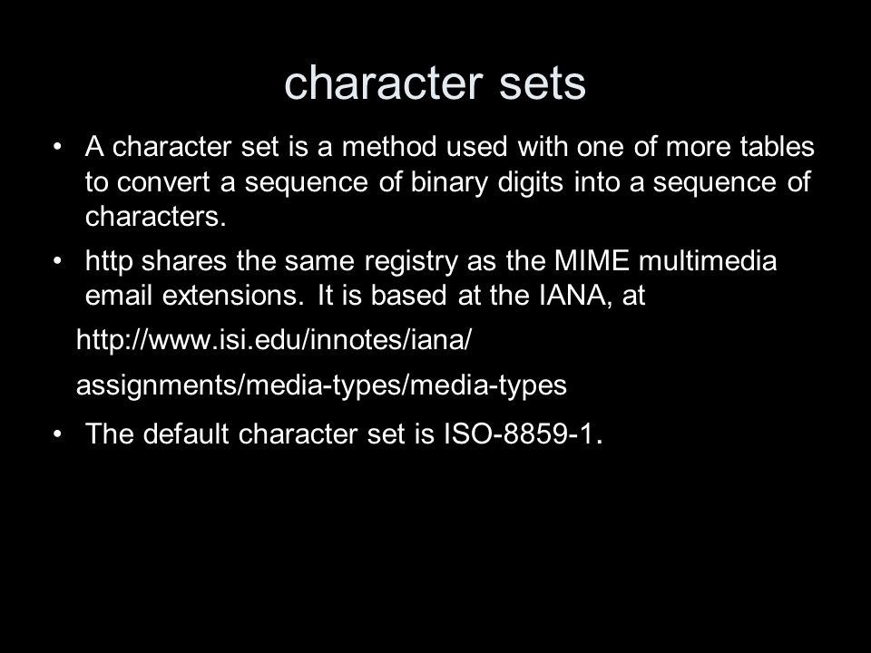 character sets A character set is a method used with one of more tables to convert a sequence of binary digits into a sequence of characters.