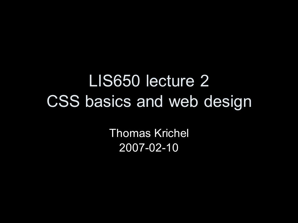today Introduction to CSS –Introduction to style sheets –How to give style sheet data –Basic CSS selectors –Some important properties –Some less important properties Basic web design –page design –contents design