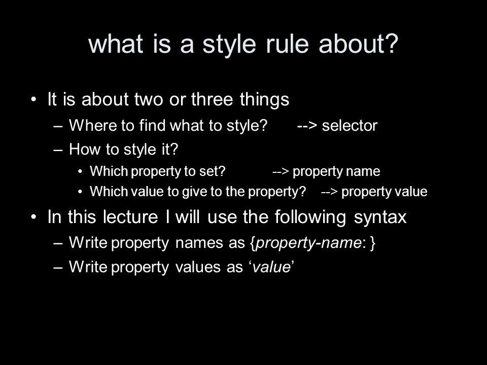 property values: keywords URLs are written url(URL) Keywords are just written as words.