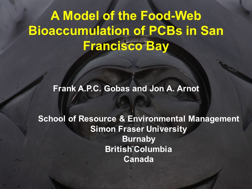 A Model of the Food-Web Bioaccumulation of PCBs in San Francisco Bay Frank A.P.C.