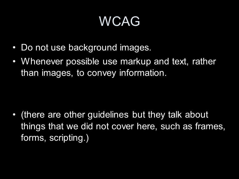WCAG Do not use background images.