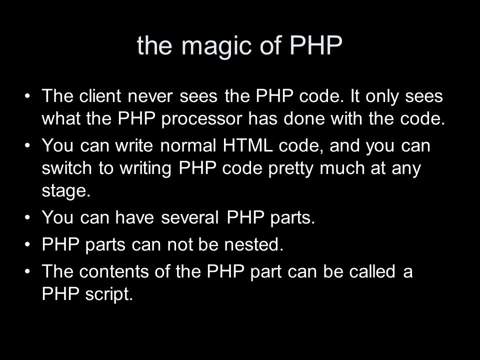 the magic of PHP The client never sees the PHP code. It only sees what the PHP processor has done with the code. You can write normal HTML code, and y