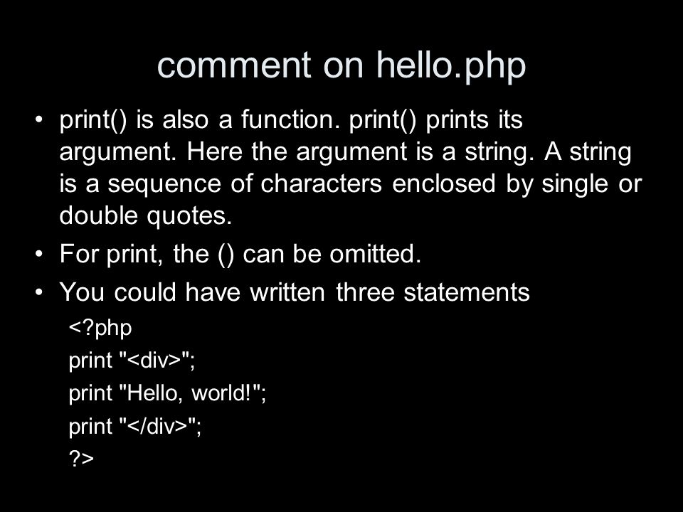 comment on hello.php print() is also a function. print() prints its argument.