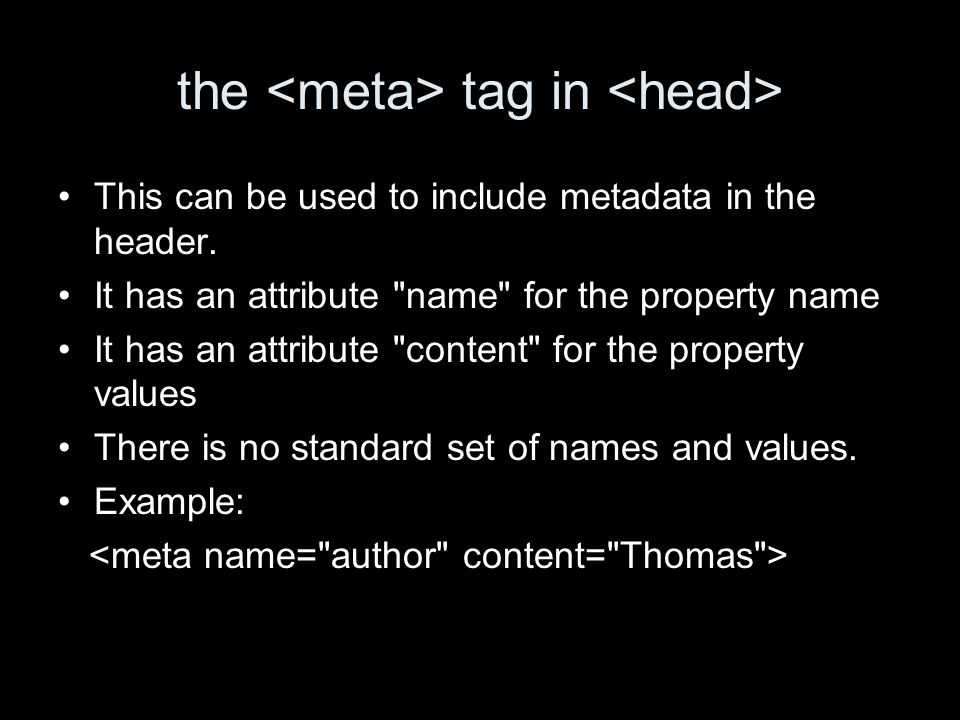 the tag in This can be used to include metadata in the header.