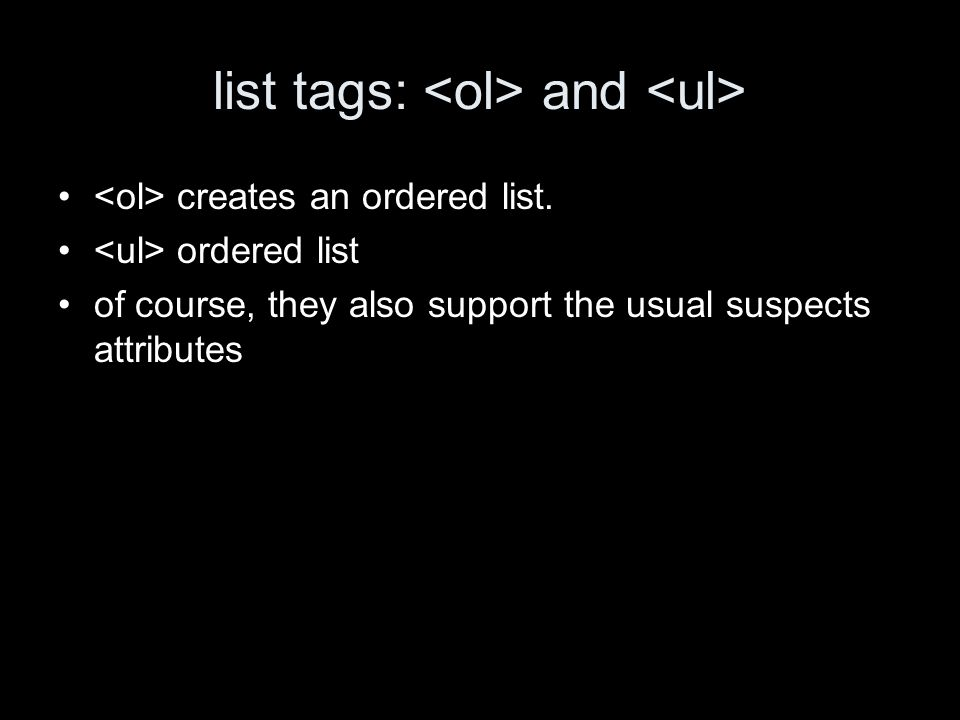 list tags: and creates an ordered list.